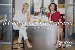 Il Conto Corrente Bancario - Educazione Finanziaria 3 - Viviana Liberti - Maria Laura Berlinguer stile italiano consigli e suggerimenti - made in italy - fatto in italia