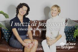 mezzi di pagamento - Educazione Finanziaria 4 - Viviana Liberti - Maria Laura Berlinguer stile italiano consigli e suggerimenti - made in italy - fatto in italia